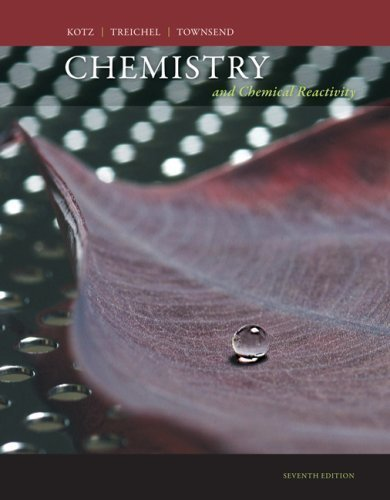 By John C. Kotz, Paul M. Treichel, John Townsend: Chemistry and Chemical Reactivity Seventh (7th) Edition