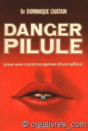 Danger pilule : Pour une contraception diversifiée Broché – 1980 Dominique Chatain Copernic 2859840419 Contraceptifs oraux
