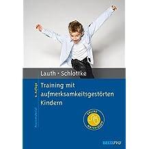Training mit aufmerksamkeitsgestörten Kindern: Mit Online-Materialien (Materialien für die klinische Praxis)