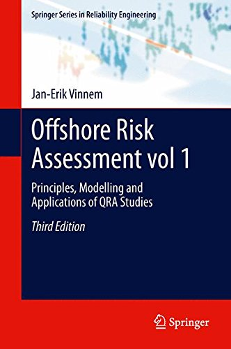 Offshore Risk Assessment Vol 1.: Principles, Modelling and Applications of Qra Studies (Springer Series in Reliability Engineering)