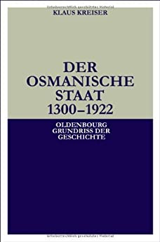 Der Osmanische Staat 1300-1922 von [Kreiser, Klaus]