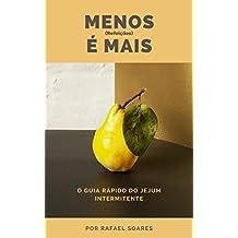 Menos (Refeições) É Mais! : Guia Rápido do Jejum Intermitente (Portuguese Edition)