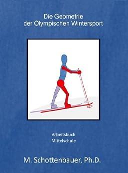 Die Geometrie der Olympischen Wintersport: Arbeitsbuch