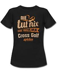Die Tut Nix Die Will Nur Cross Golf RAHMENLOS Damen Sportart Sports Fun Design Shirt Frauen T-Shirt von Spreadshirt®