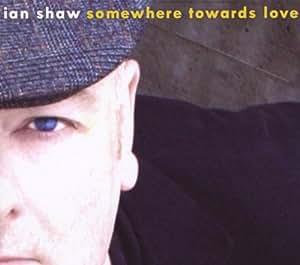 Somewhere Towards Love
