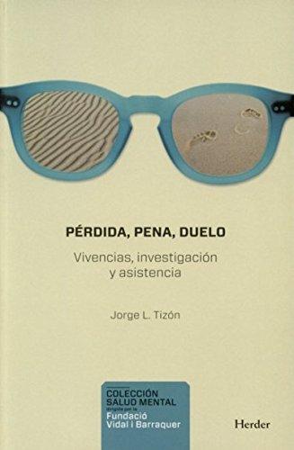 Pérdida, pena, duelo (Psicopatología y Psicoterapia de la Psicosis - 3P) por Jorge L.Tizón