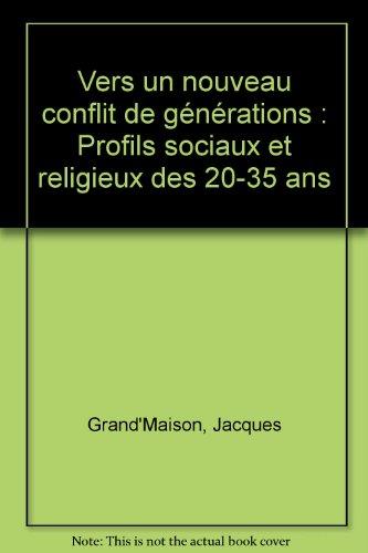 Vers un nouveau conflit de générations : Profils sociaux et religieux des 20-35 ans