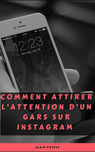 Couverture du livre COMMENT ATTIRER L'ATTENTION D'UN GARS SUR INSTAGRAM