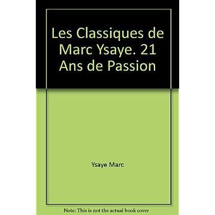 Les Classiques de Marc Ysaye 21 Ans de Passion