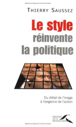 Réinventer la politique du diktat de l'image à l'exigence du style par Thierry Saussez