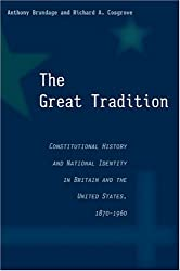 The Great Tradition: Constitutional History and National Identity in Britain and the United States, 1870-1960