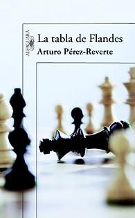 La tabla de Flandes par Arturo Pérez-Reverte