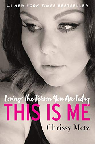 This Is Me: Loving the Person You Are Today por Chrissy Metz