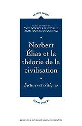 Norbert Élias et la théorie de la civilisation: Lectures et critiques
