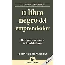 El libro negro del emprendedor (Spanish Edition) by Fernando Trias de Bes (2015-12-15)