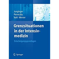 Grenzsituationen in der Intensivmedizin: Entscheidungsgrundlagen (German Edition)