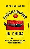 Couchsurfing in China: Durch die Wohnzimmer der neuen Supermacht - Stephan Orth