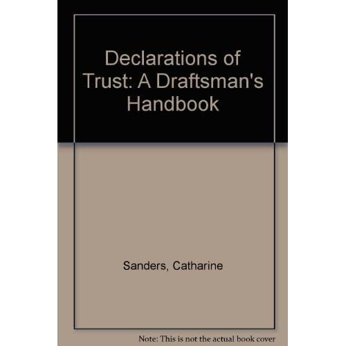 Declarations of Trust: A Draftsman's Handbook by Catharine Sanders (2001-12-06)