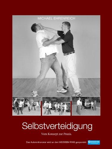 Selbstverteidigung - Vom Konzept zur Praxis