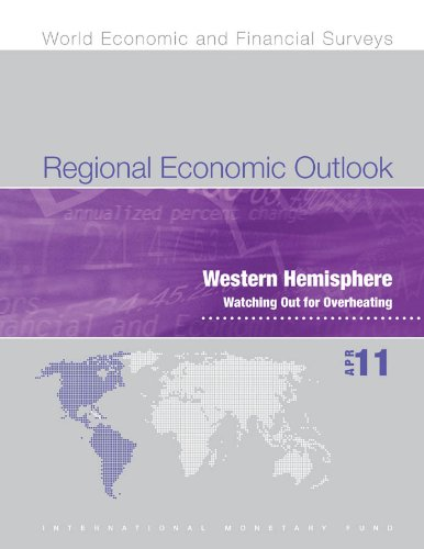 Regional Economic Outlook, April 2011: Western Hemisphere - Watching Out for Overheating (World Economic and Financial Surveys)