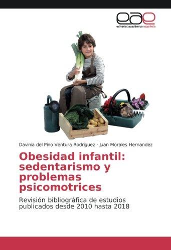 Obesidad infantil: sedentarismo y problemas psicomotrices: Revisión bibliográfica de estudios publicados desde 2010 hasta 2018