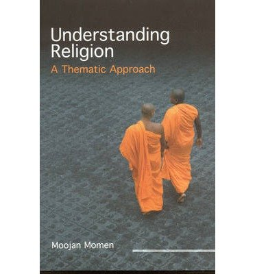 [(Understanding Religion: A Thematic Approach)] [Author: Moojan Momen] published on (March, 2009)