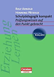 studium kompakt - Pädagogik: Schulpädagogik kompakt: Prüfungswissen auf den Punkt gebracht. Studienbuch