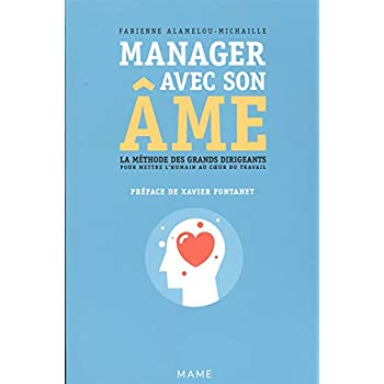 Manager avec son âme : La méthode des grands dirigeants pour mettre l'humain au coeur du travail