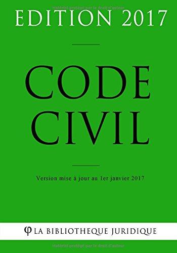 Code civil - Edition 2017: Version mise à jour au 1er janvier 2017