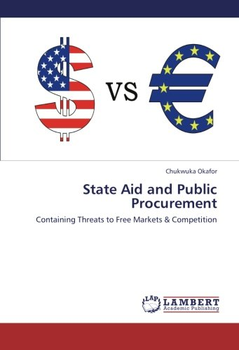 State Aid and Public Procurement: Containing Threats to Free Markets & Competition