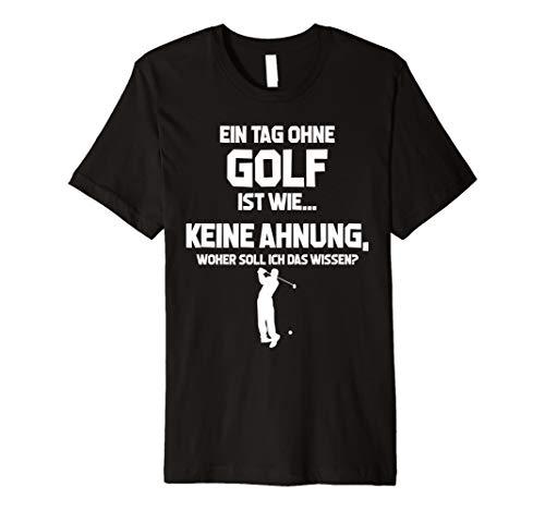 Geburtstag Golf Shirt (Golf-Fan Golfspieler T-Shirt: Tag Ohne Golf? Unmöglich!)