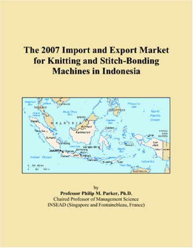 The 2007 Import and Export Market for Knitting and Stitch-Bonding Machines in Indonesia