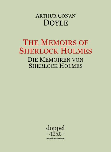 The Memoirs of Sherlock Holmes / Die Memoiren von Sherlock Holmes – zweisprachig Englisch/Deutsch (English Edition)