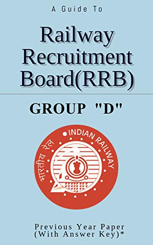 Railway Recruitments Boards (RRBs) Group D 2019: Previous Years Solved Question Papers (English Edition)