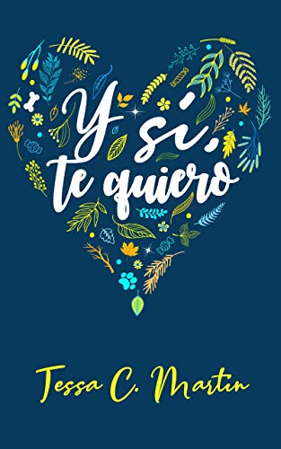 Y sí, te quiero (Spanish Edition)