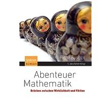 Abenteuer Mathematik: Brücken zwischen Wirklichkeit und Fiktion