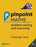 Year 5 Problem Solving and Reasoning Challenge Cards: Y5 Problem Solving and Reasoning (Pinpoint)
