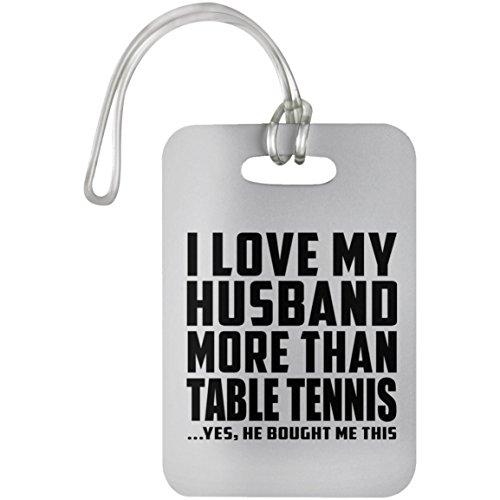 Designsify I Love My Husband More Than Table Tennis - Luggage Tag Gepäckanhänger Reise Koffer Gepäck Kofferanhänger - Geschenk zum Geburtstag Jahrestag Muttertag Vatertag Ostern -