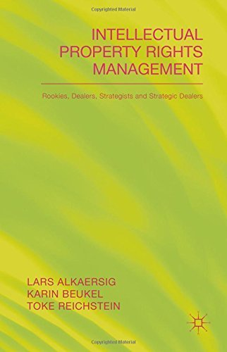 Intellectual Property Rights Management: Rookies, Dealers and Strategists by Alkaersig, Lars, Beukel, Karin, Reichstein, Toke (2015) Hardcover