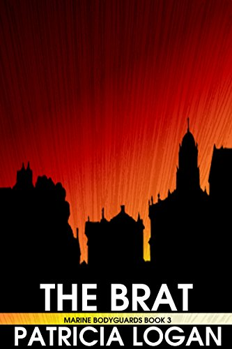 The Brat (Marine Bodyguards Book 3) (English Edition) - Gay Marine