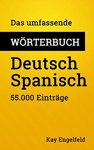 Das umfassende Wörterbuch Deutsch-Spanisch: 55.000 Einträge (Umfassende Wörterbücher 1)