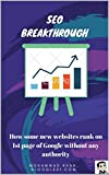 SEO Breakthrough: How some websites rank on google without any authority (Twisted Marketing - Chapter Book 9) (English Edition)