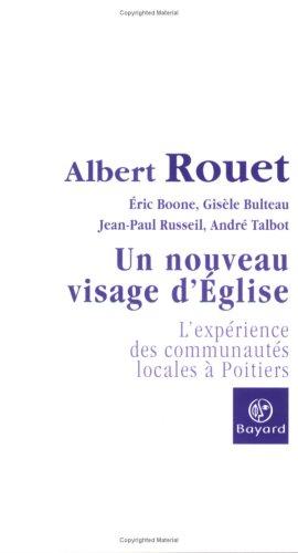 Un nouveau visage d'Eglise : L'expérience des communautés locales à Poitiers par Albert Rouet