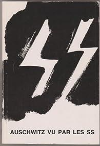 Auschwitz vu par les SS par BROAD Perry