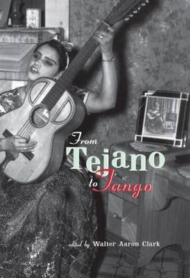 [(From Tejano to Tango : Essays on Latin American Popular Music)] [Edited by Walter Aaron Clark] published on (May, 2002)