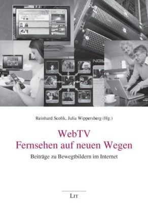 WebTV - Fernsehen auf neuen Wegen  Beiträge zu Bewegtbildern im Internet 741a1cade