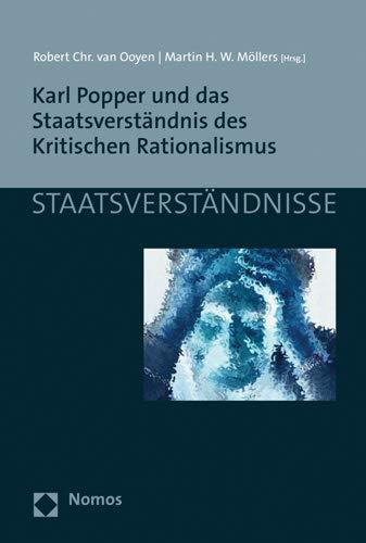 Karl Popper und das Staatsverständnis des Kritischen Rationalismus (Staatsverstandnisse)