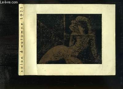 Salon d'Automne 1971 : Hommage à Gromaire. Scênographie et Architecture Théâtrale - Hayden - Walsch - Lotiron - Pressmane - Guastalla - Heuze - Brésil - Prix Friesz - Iris Clert ...