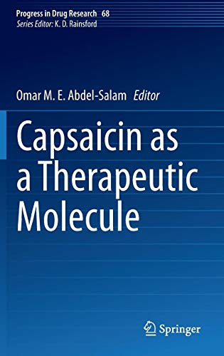 Capsaicin as a Therapeutic Molecule (Progress in Drug Research, Band 68)