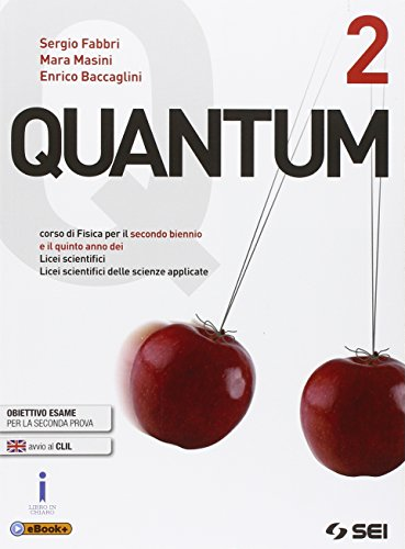 Quantum. Per i Licei scientifici. Con e-book. Con espansione online: 2